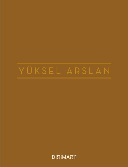 Yüksel Arslan: In the Cycle of the Creatural